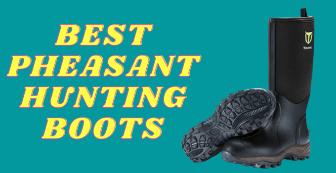 5 Best Pheasant Hunting Boots: These Are Some Of The Very Best